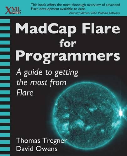 Madcap Flare for Programmers: A Guide to Getting the Most from Flare (Paperback)
