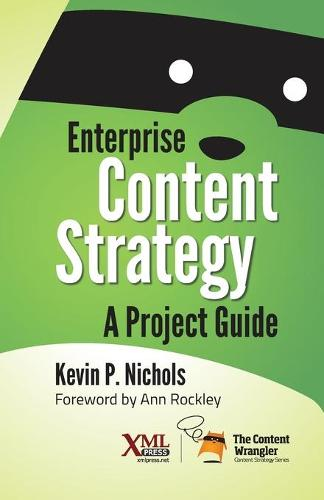Enterprise Content Strategy: A Project Guide (Paperback)