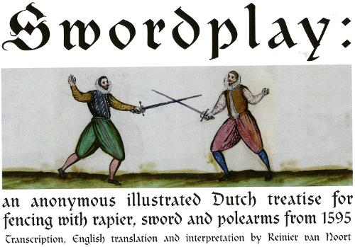 Swordplay: An anonymous illustrated Dutch treatise for fencing with rapier, sword and polearms from 1595 (Paperback)