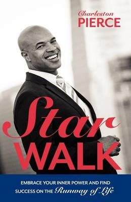 Star Walk: Embrace Your Inner Power and Find Success on the Runway of Life (Paperback)