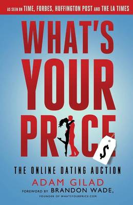 What's Your Price: The Online Dating Auction (Paperback)