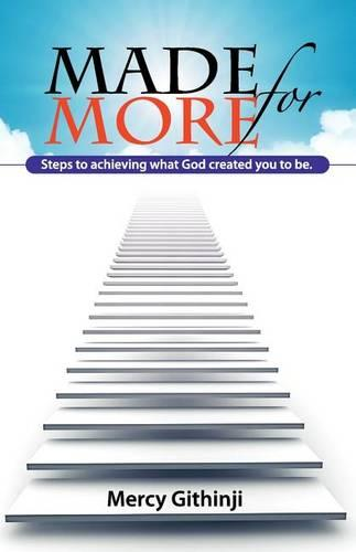 Made for More: Steps To Achieving What God Created You To Be. (Paperback)