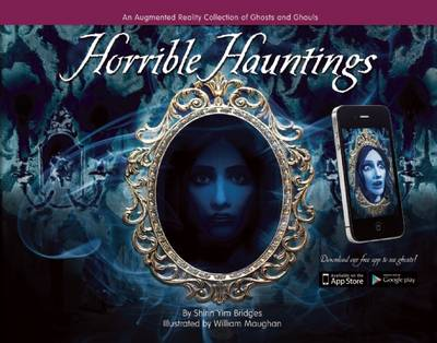 Horrible Hauntings: An Augmented Reality Collection of Ghosts and Ghouls (Hardback)