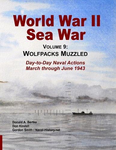 World War II Sea War, Vol 9: Wolfpacks Muzzled (Paperback)