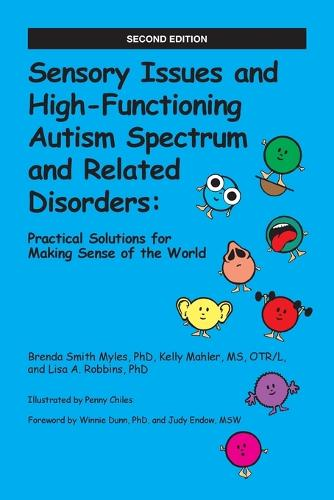 Sensory Issues and High-Functioning Autism Spectrum and Related Disorders: Practical Solutions for Making Sense of the World (Paperback)