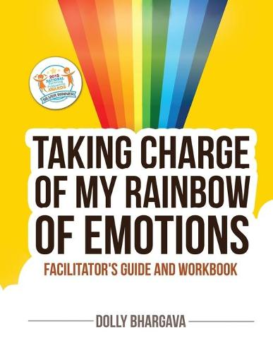 Taking CHARGE of My Rainbow of Emotions: Facilitator's Guide and Workbook (Paperback)