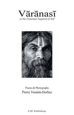 Varanasi: Or the Perpetual Negation of Self (Paperback)