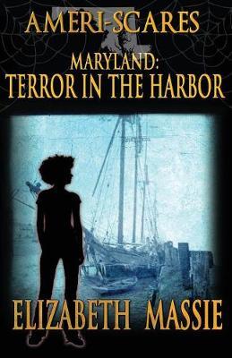 Ameri-Scares: Maryland: Terror in the Harbor (Paperback)
