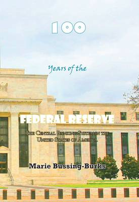 100 Years of the Federal Reserve: The Central Banking System in the United States of America (Paperback)