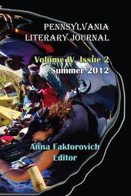 Volume IV, Issue 2: Summer 2012: Pennsylvania Literary Journal (Paperback)
