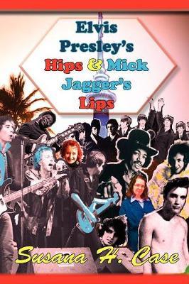 Elvis Presley's Hips & Mick Jagger's Lips (Paperback)