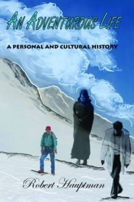 An Adventurous Life: A Personal and Cultural History (Paperback)