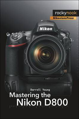 Mastering the Nikon D800 (Paperback)