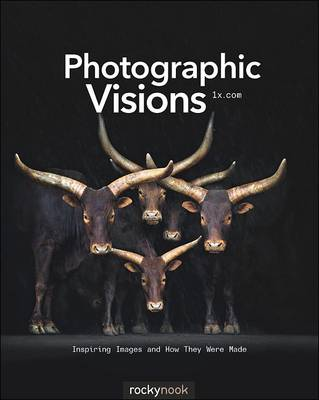 Photographic Visions: Creating Great Photos and Art on Your iPhone (Paperback)