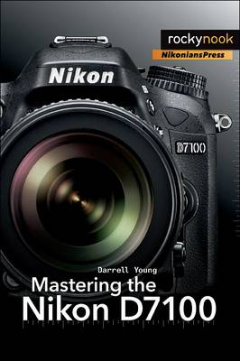 Mastering the Nikon D7100 (Paperback)