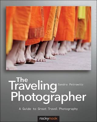 The Traveling Photographer: A Guide to Great Travel Photography (Paperback)