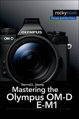 Mastering the Olympus OM-D E-M1 (Paperback)