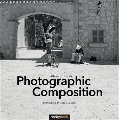 Photographic Composition: Principles of Image Design (Paperback)