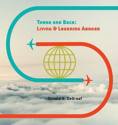 There and Back: Living and Learning Abroad (Paperback)