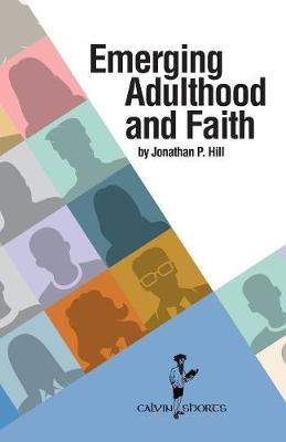 Emerging Adulthood and Faith - Calvin Shorts (Paperback)