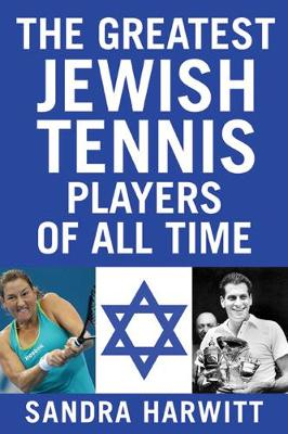 The Greatest Jewish Tennis Players of All Time (Paperback)