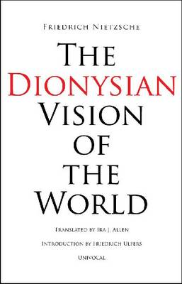 The Dionysian Vision of the World - Univocal (Paperback)