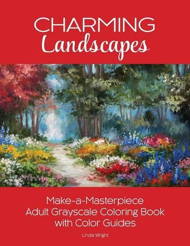 Charming Landscapes: Make-A-Masterpiece Adult Grayscale Coloring Book with Color Guides (Paperback)