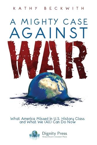 A Mighty Case Against War (Paperback)