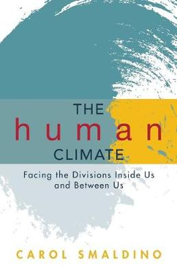 The Human Climate: Facing the Divisions Inside Us and Between Us (Paperback)
