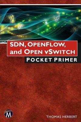 SDN, OpenFlow, and Open vSwitch - Pocket Primer Series (Paperback)