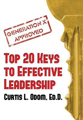 Generation X Approved - Top 20 Keys to Effective Leadership (Hardback)