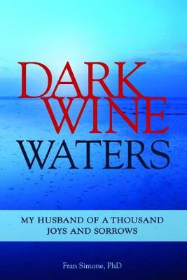 Dark Wine Waters: My Husband of a Thousand Joys and Sorrows (Paperback)