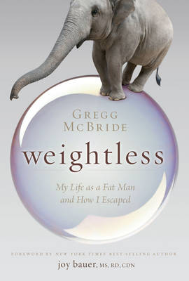 Weightless: My Life as a Fat Man and How I Escaped (Paperback)