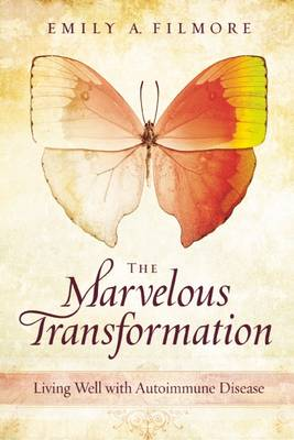 Marvelous Transformation: Living Well with Autoimmune Disease (Paperback)