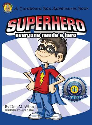 Superhero: A Kids Book about How Anybody Can Be an Answer to the Question, What Is a Hero? by Looking for Ways to Help People - Cardboard Adventure Book (Hardback)