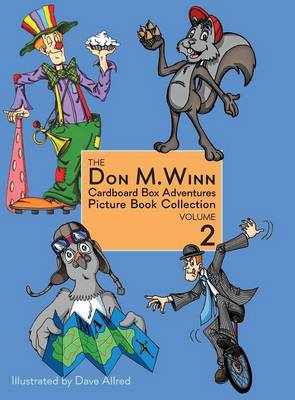 The Don M. Winn Cardboard Box Adventures Picture Book Collection Volume Two (Hardback)