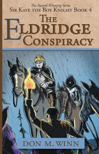 The Eldridge Conspiracy - Sir Kaye the Boy Knight 4 (Paperback)