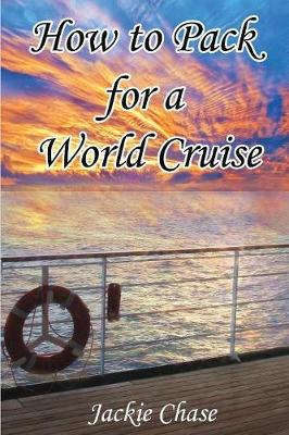 How to Pack for a World Cruise (Paperback)