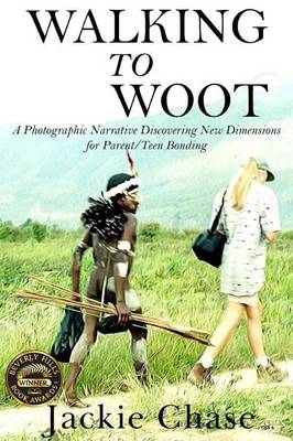 """""""Walking to Woot"""" a Photographic Narrative Discovering New Dimensions for Parent-Teen Bonding (Paperback)"""