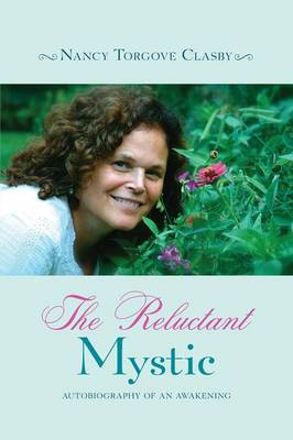 The Reluctant Mystic: Autobiography of an Awakening (Paperback)