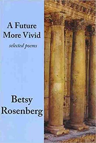 A Future More Vivid: Selected Poems (Paperback)
