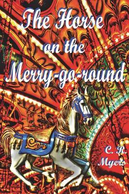 The Horse on the Merry-Go-Round (Paperback)