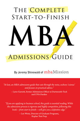 The Complete Start-to-Finish MBA Admissions Guide (Paperback)