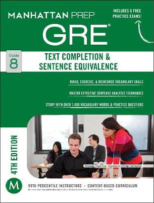 GRE Text Completion & Sentence Equivalence - Manhattan Prep GRE Strategy Guides (Paperback)