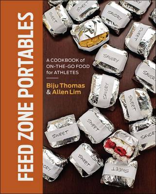 Feed Zone Portables: A Cookbook of On-the-Go Food for Athletes - The Feed Zone Series (Hardback)