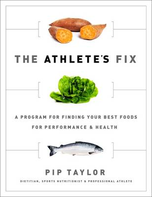 The Athlete's Fix: A Program to Find Your Best Foods for Performance and Health (Paperback)