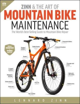 Zinn & the Art of Mountain Bike Maintenance: The World's Best-Selling Guide to Mountain Bike Repair (Paperback)