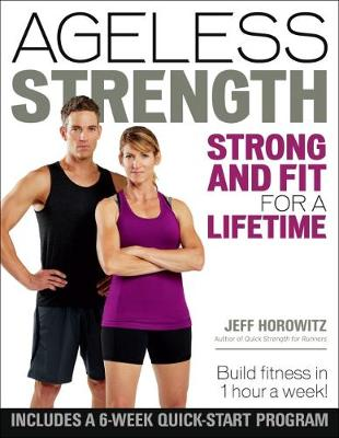 Ageless Strength: Strong and Fit for a Lifetime (Paperback)