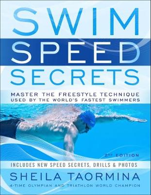Swim Speed Secrets: Master the Freestyle Technique Used by the World's Fastest Swimmers - Swim Speed (Paperback)