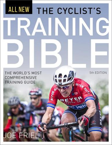 Cyclist's Training Bible: The World's Most Comprehensive Training Guide (Paperback)